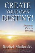 """""""Create Your Own Destiny"""" by Rachel Madorsky"""