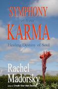 """Symphony of Your Karma. Healing Destiny of Soul"" by Rachel Madorsky"