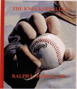 """THE LAST KNUCKLEBALLER"""