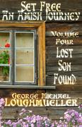 Set Free: An Amish Journey - Volume 4: Lost Son Found