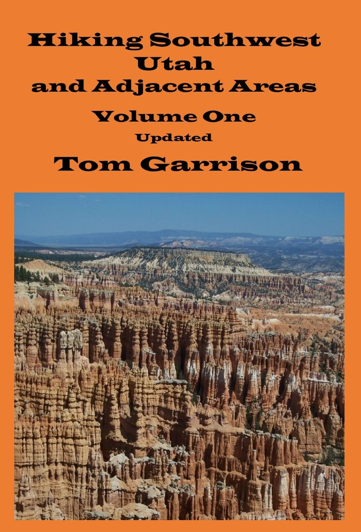 Hiking Southwest Utah and Adjacent Areas, Volume One