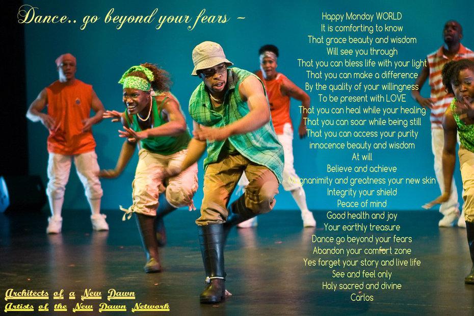 Dance.. go beyond your fears ~