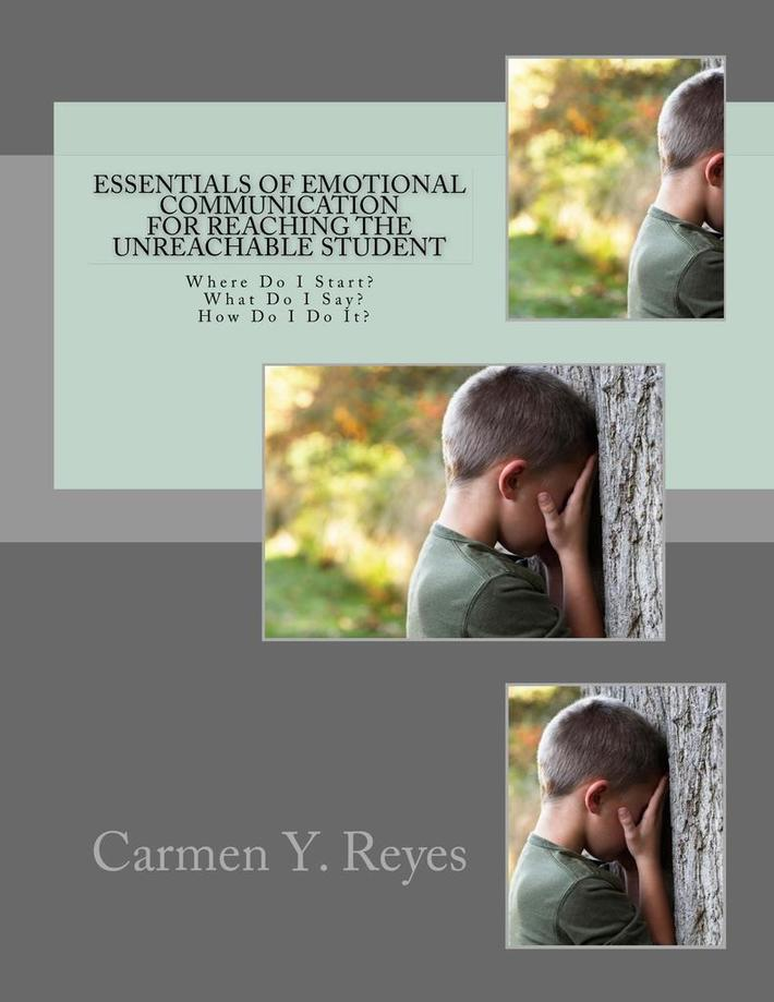 Essentials of Emotional Communication for Reaching the Unreachable Student