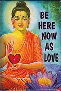 a a Buddha Be Here Now as Love