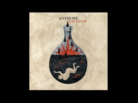 Cat Clyde - Anymore