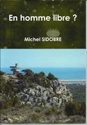 EN HOMME LIBRE ?  Michel SIDOBRE