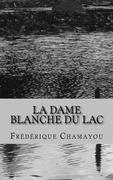 La Dame Blanche du lac