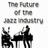 The Future of the Jazz I…