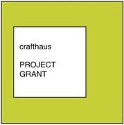 Crafthaus Project Grant 2012 - VOTE