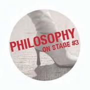 Philosophy On Stage