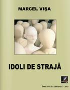 """""""Idoli de strajă"""" - Marcel Vișa"""