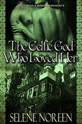 The Celtic God Who Loved Her