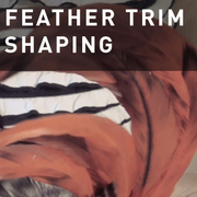 07 - FEATHER TRIM SHAPING