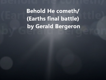 my trailer for Behold He cometh