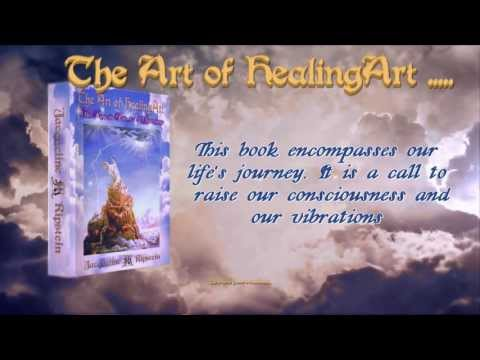 Book Trailer:The Art of HealingArt: The Keys to Power & Awareness by Jacqueline Ripstein©