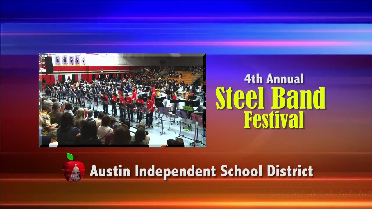Austin Independent School District - 4th Annual Steel Band Festival 2013