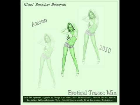 Axone -  Erotical Trance Mix 2010 (Erotic Traveller)