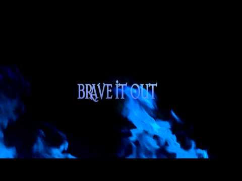 Brave It Out [TEST]