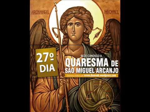 Quaresma de São Miguel Arcanjo 27º Dia