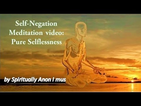 Spiritually Anon I mus - Self-Negation Meditation video: Pure Selflessness