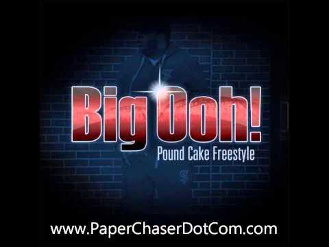 Big Ooh! - Pound Cake Freestyle [2013 New CDQ Dirty NO DJ]
