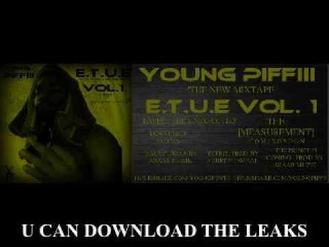 """YOUNG PIFFIII"" E.T.U.E VOL. 1. [THE MEASUREMENT] COMING SOON"