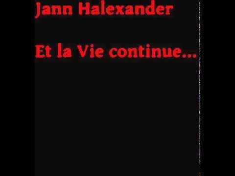 Jann Halexander -   ET LA VIE CONTINUE