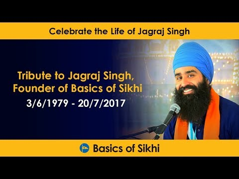 Tribute to Jagraj Singh, Founder of Basics of Sikhi
