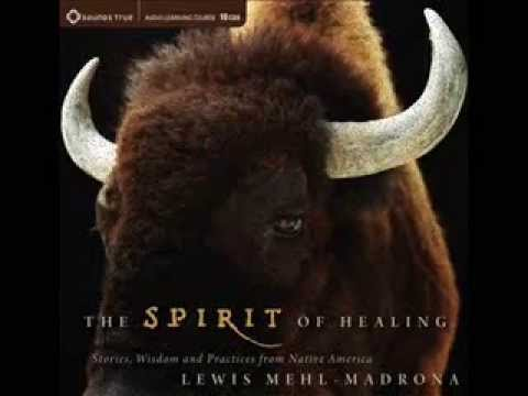 The Healing Spirit - Lewis-Mehl Madrona (an excerpt)