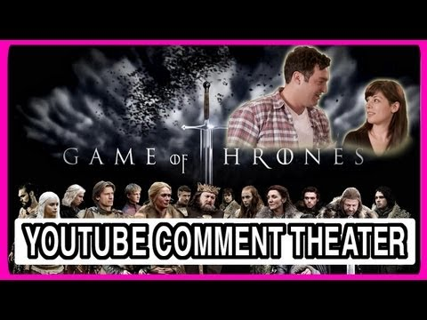 Game of Thrones - YouTube Comment Theater