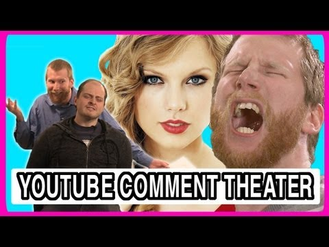 Taylor Swift - YouTube Comment Theater - YouTube Comment Theater
