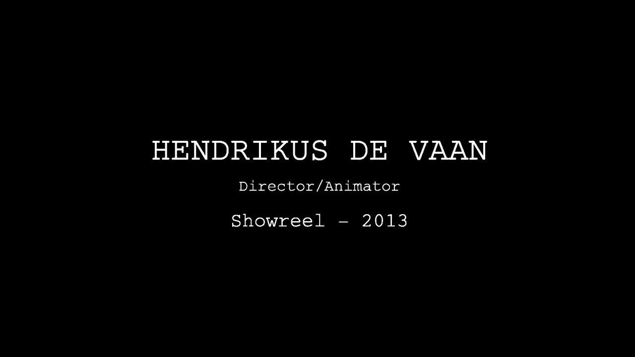 Hendrikus De Vaan - Director/Animator Showreel 2013