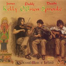 Traditional Music of Ireland - Kelly, O'Brien, and Sproule