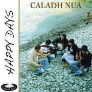 Caladh Nua - Happy Days