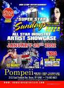 SUPER STAR SUNDAYS ARTIST SHOWCASE JAN 29TH @ POMPEII LOUNGE BX HOSTED BY STEPH LOVA