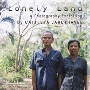 """นิทรรศการภาพถ่ายร่วมสมัย """"ในดินแดนแห่งความเงียบเหงา"""" (Lonely Land)"""