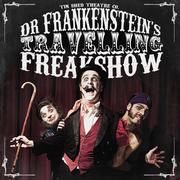 Dr Frankenstein's Travelling Freak Show - Last Performance