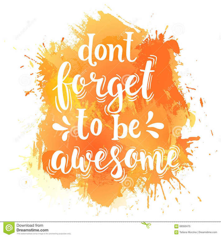 don-t-forget-to-be-awesome-hand-drawn-typography-poster-shirt-lettered-calligraphic-design-inspirational-vector-69350475