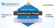 Current Trends in CyberSecurity Threats to Medical Devices 2019