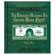 The Emergency Handbook for Getting Money Fast!