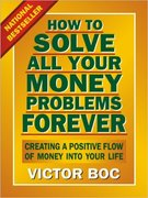 How to Solve all of Your Money Problem Forever!