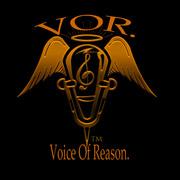 """VOR """" Voice Of Reason"""