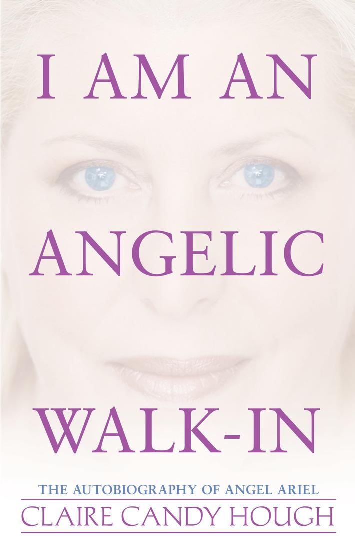 """I Am an Angelic Walk-In"""