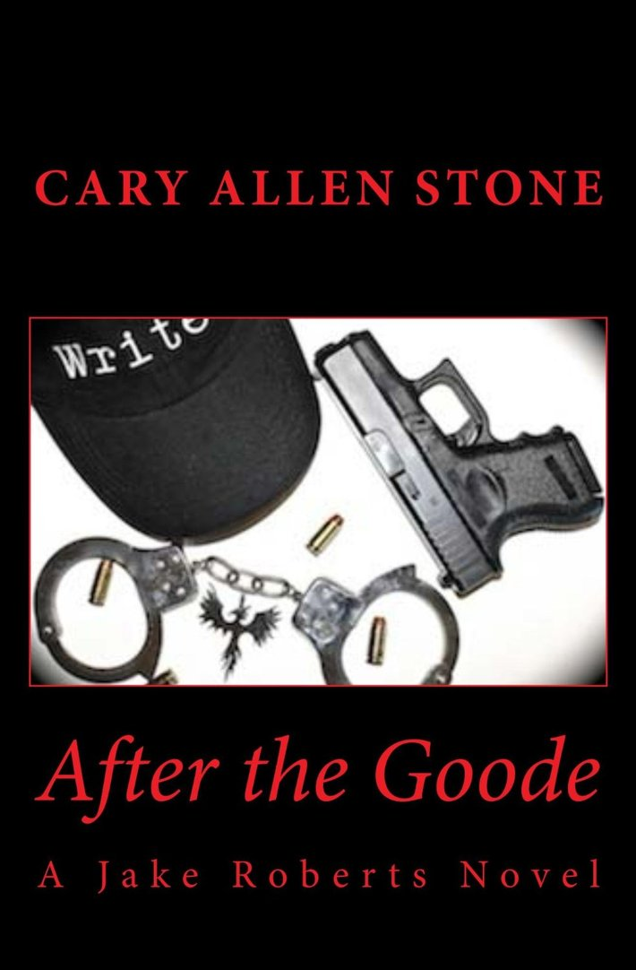 """After the Goode - A Jake Roberts Novel"