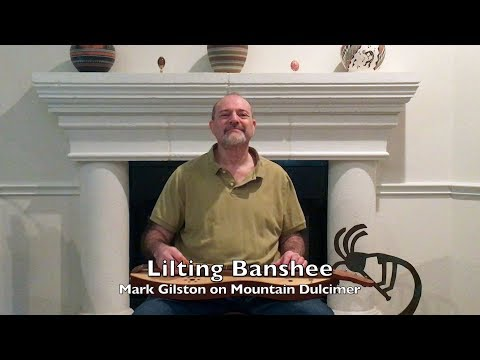 Lilting Banshee - Mark Gilston on mountain dulcimer