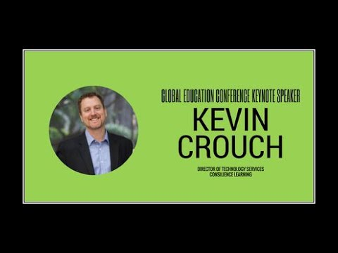 Kevin Crouch - 2017 Global Education Conference Keynote