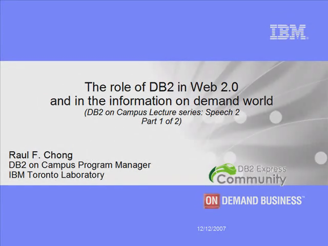 Speech 2 - Part 1: The role of DB2 in Web 2.0 and the IOD World