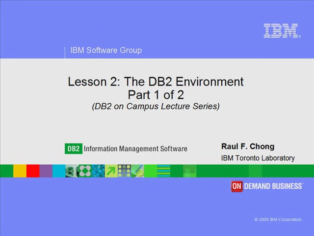 Lesson 2: Part 1 of 2 - The DB2 Environment