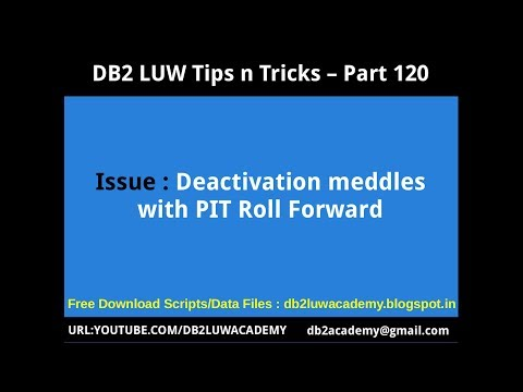 DB2 Tips n Tricks Part 120 - Issue Deactivation meddles with PIT Roll Forward