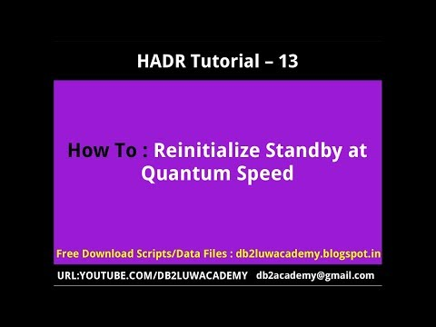 HADR Tutorial Part 13 - How To ReInitialize Standby at Quantum Speed